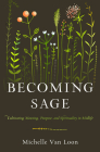 Becoming Sage: Cultivating Meaning, Purpose, and Spirituality in Midlife Cover Image