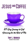 Jesus and Coffee: 21 Day Journey to Self-Discovery For The Best of Me Cover Image