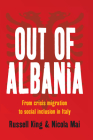 Out of Albania: From Crisis Migration to Social Inclusion in Italy Cover Image