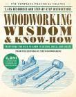 Woodworking Wisdom & Know-How: Everything You Need to Know to Design, Build, and Create Cover Image