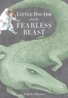 Little Doctor and the Fearless Beast Cover Image