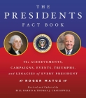 The Presidents Fact Book: The Achievements, Campaigns, Events, Triumphs, and Legacies of Every President Cover Image