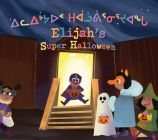 Elijah's Super Halloween: Bilingual Inuktitut and English Edition Cover Image