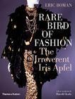Rare Bird of Fashion: The Irreverent Iris Apfel Cover Image
