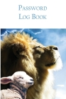 Password Log Book: Lion and Lamb Christian Discreet Password Keeper and Online Organizer For All Your Internet Login Usernames and Passwo Cover Image