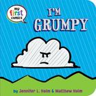 I'm Grumpy (My First Comics) Cover Image
