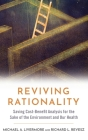 Reviving Rationality: Saving Cost-Benefit Analysis for the Sake of the Environment and Our Health Cover Image
