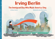 Irving Berlin: The Immigrant Boy Who Made America Sing Cover Image