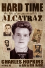 Hard Time: The Life of an Incorrigible on Alcatraz Cover Image