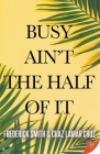 Busy Ain't the Half of It Cover Image