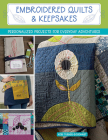Embroidered Quilts & Keepsakes: Personalized Projects for Everyday Adventures Cover Image