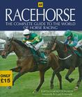 Racehorse: The Complete Guide to the World of Horse Racing Cover Image