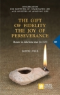 The Gift of Fidelity the Joy of Perseverance: Manete in dilectione mea (John 15:9). Guidelines (Vatican Documents) Cover Image