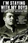 I'm Staying with My Boys: The Heroic Life of Sgt. John Basilone, USMC Cover Image