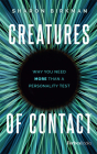 Creatures of Contact: Why You Need More Than a Personality Test Cover Image