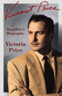 Vincent Price: A Daughter's Biography Cover Image
