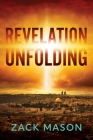 Revelation Unfolding: Has the Antichrist Been Revealed? Cover Image