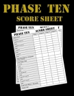 Phase Ten Score Sheets: Phase 10 Card Game Score Sheets Cover Image