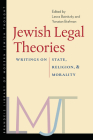 Jewish Legal Theories: Writings on State, Religion, and Morality Cover Image