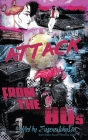 Attack From the '80s Cover Image