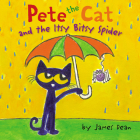 Pete the Cat and the Itsy Bitsy Spider Cover Image
