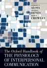 The Oxford Handbook of the Physiology of Interpersonal Communication (Oxford Handbooks) Cover Image