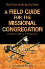 A Field Guide for the Missional Congregation: Embarking on a Journey of Transformation Cover Image