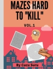 - Mazes Hard to Kill: Vol1 Cover Image