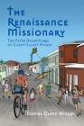 The Renaissance Missionary: The faith adventures of Glenn Elliot Hickey Cover Image
