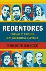 Redentores: Ideas y Poder en America Latina Cover Image