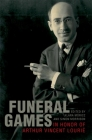 Funeral Games in Honor of Arthur Vincent Lourie Cover Image