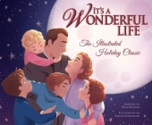 It's a Wonderful Life: The Illustrated Holiday Classic Cover Image