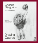 Charles Bargue and Jean-Leon Gerome: Drawing Course Cover Image