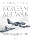 Korean Air War: Sabres, MiGs and Meteors, 1950–53 Cover Image