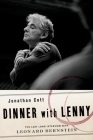 Dinner with Lenny: The Last Long Interview with Leonard Bernstein Cover Image