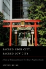Sacred High City, Sacred Low City: A Tale of Religious Sites in Two Tokyo Neighborhoods Cover Image