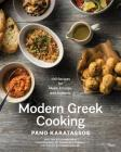 Modern Greek Cooking: 100 Recipes for Meze, Entrées, and Desserts Cover Image