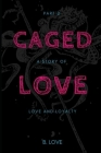 Caged Love 2: A Story of Love and Loyalty Cover Image