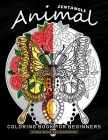 Zentangle Animals Coloring Book for Beginner: An Adults Coloring Book Featuring Fun and Stress Relief Design Cover Image