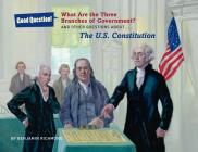 What Are the Three Branches of the Government?: And Other Questions about the U.S. Constitution (Good Question!) Cover Image