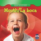 Mouth/La Boca (Let's Read about Our Bodies/Hablemos del Cuerpo Humano (Library)) Cover Image