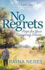No Regrets: Hope for Your Caregiving Season Cover Image
