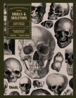 Skulls and Skeletons: An Image Archive and Anatomy Reference Book for Artists and Designers: An Image Archive and Drawing Reference Book for Cover Image