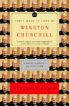 Forty Ways to Look at Winston Churchill: A Brief Account of a Long Life Cover Image