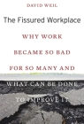 The Fissured Workplace: Why Work Became So Bad for So Many and What Can Be Done to Improve It Cover Image