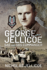 George Jellicoe: SAS and SBS Commander Cover Image
