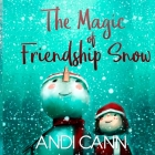 The Magic of Friendship Snow Cover Image