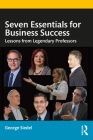 Seven Essentials for Business Success: Lessons from Legendary Professors Cover Image
