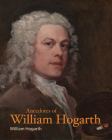 Anecdotes of William Hogarth (Lives of the Artists) Cover Image