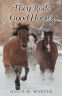 They Rode Good Horses Cover Image